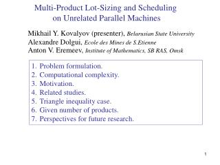 Multi-Product  Lot-Sizing and Scheduling  on Unrelated Parallel Machines