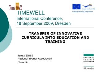TIMEWELL International Conference ,  18 September 2009, Dresden