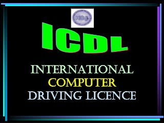 INTERNATIONAL  COMPUTER DRIVING LICENcE