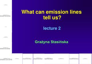 What can emission lines   tell us? lecture 2 Grażyna Stasińska