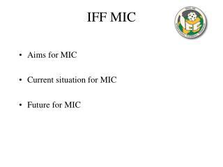 IFF MIC