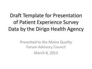 Draft Template for Presentation of Patient Experience Survey Data by the Dirigo Health Agency