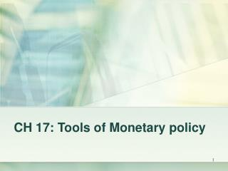 CH 17: Tools of Monetary policy