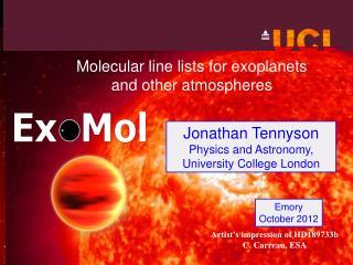 Jonathan Tennyson Physics and Astronomy,  University College London