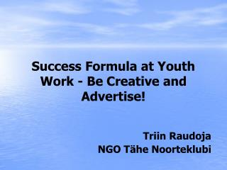 Success Formula at Youth Work - Be Creative and Advertise!