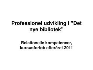 """Professionel udvikling i """"Det nye bibliotek"""""""
