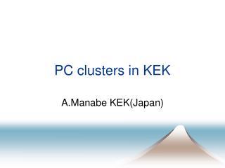 PC clusters in KEK