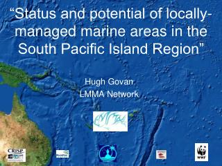 �Status and potential of locally-managed marine areas in the South Pacific Island Region�