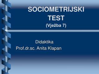 SOCIOMETRIJSKI  TEST (Vježba 7)