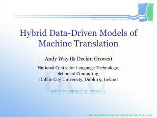 Hybrid Data-Driven Models of Machine Translation