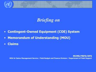 Briefing on Contingent-Owned Equipment (COE) System  Memorandum of Understanding (MOU) Claims