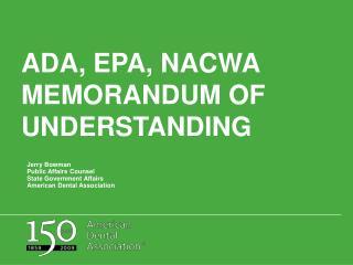 ADA, EPA, NACWA MEMORANDUM OF UNDERSTANDING