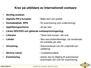 Krav på utbildare av Internationell svetsare
