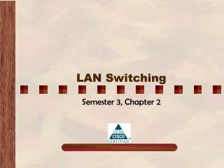 LAN Switching