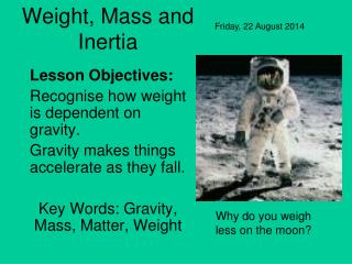 Weight, Mass and Inertia