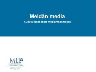 Meidän media Kuinka tukea lasta mediamaailmassa