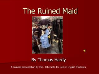 the ruined maid The ruined maid - online text : summary, overview, explanation, meaning, description, purpose, bio.