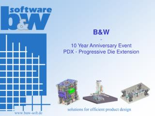 B&W - 10 Year Anniversary Event PDX - Progressive Die Extension
