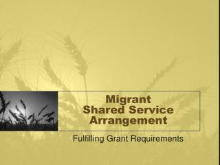 Migrant  Shared Service Arrangement