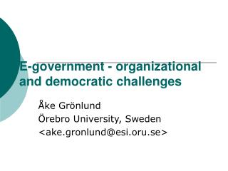 E-government - organizational and democratic challenges