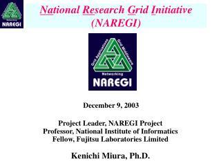 Na tional  Re search  G rid  I nitiative (NAREGI)