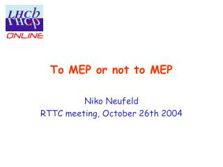 To MEP or not to MEP