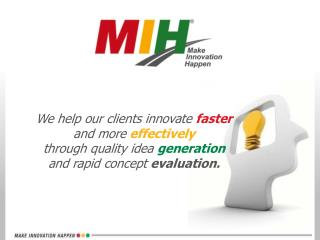 We help our clients innovate  faster and more  effectively  through quality idea  generation