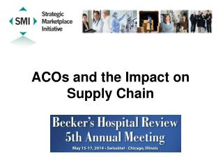 ACOs and the Impact on Supply Chain