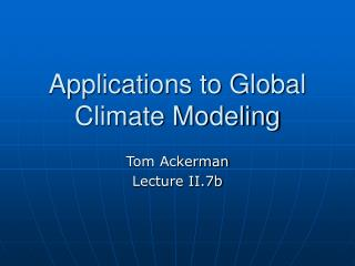 Applications to Global Climate Modeling