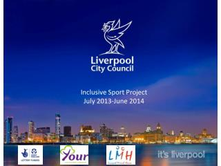 Inclusive Sport Project  July 2013-June 2014