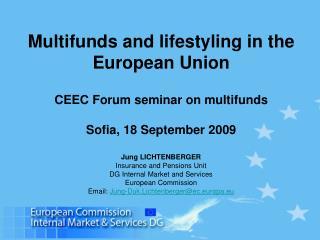 Jung LICHTENBERGER Insurance and Pensions Unit  DG Internal Market and Services