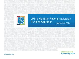 JPS & MedStar Patient Navigation Funding Approach
