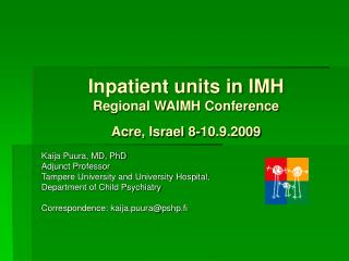 Inpatient units in IMH   Regional WAIMH Conference Acre, Israel 8-10.9.2009