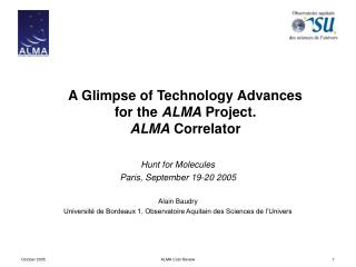 A Glimpse of Technology Advances  for the  ALMA  Project. ALMA  Correlator