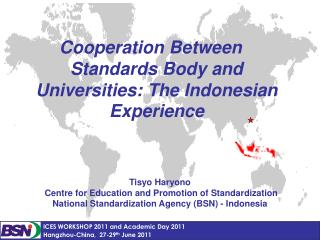 Cooperation Between Standards Body and Universities: The Indonesian Experience