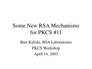 Some New RSA Mechanisms for PKCS #11