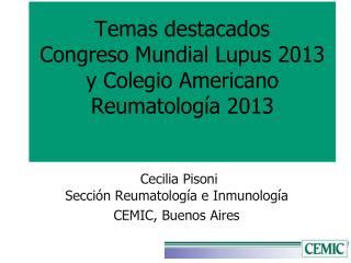 Temas destacados   Congreso Mundial Lupus 2013 y Colegio Americano Reumatología 2013
