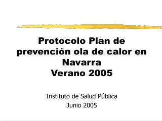 Protocolo Plan de prevención ola de calor en Navarra Verano 2005