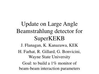 Update on Large Angle Beamstrahlung detector for SuperKEKB