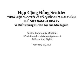 Seattle Community Meeting: US-Vietnam Repatriation Agreement & Know Your Rights February 17, 2008