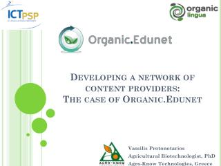 Developing a network of content providers:  The case of  Organic.Edunet