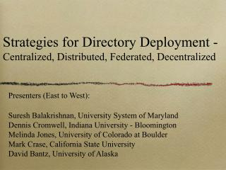 Strategies for Directory Deployment -  Centralized, Distributed, Federated, Decentralized