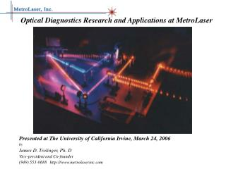Optical Diagnostics Research and Applications at MetroLaser