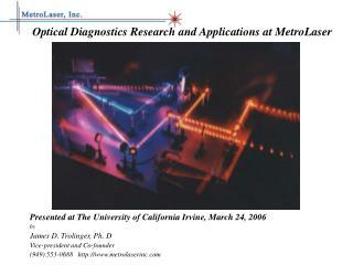 Optical Diagnostics Research and Applications at MetroLaser