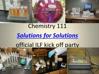 Chemistry 111   Solutions for Solutions  official ILF kick off party
