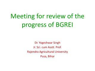 Meeting for review of the progress of BGREI