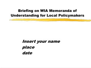 Briefing on WIA Memoranda of Understanding for Local Policymakers