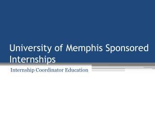 University of Memphis Sponsored Internships