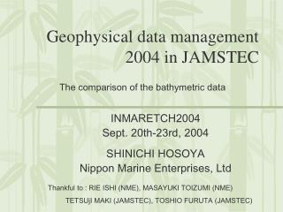 Geophysical data management 2004 in JAMSTEC