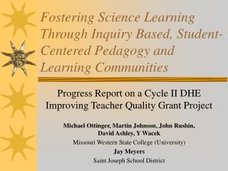 Fostering Science Learning Through Inquiry Based, Student-Centered Pedagogy and Learning Communities